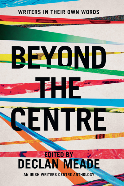 Beyond the Centre: Writers in their Own Words